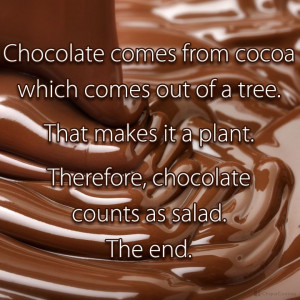 Very logical!! #chocolate #salad #quote