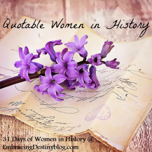 Quotable Women in History ~ Inspiring Quotes ~ 31 Days of Women in ...