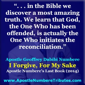 Apostle Geoffrey Dabibi Numbere - Great Quotes (Forgiveness)
