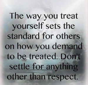 The way you treat yourself inspirational quote