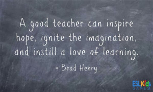 The teacher who is attempting to teach without inspiring the pupil ...