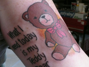 Funny Teddy Bear Quote Tattoo. Download Funny Teddy Bear Quote Tattoo ...