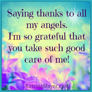... All My Angels. I'm So Grateful That You Take Such Good Care Of Me