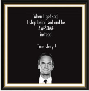 Barney Stinson Quote on being Awsome!