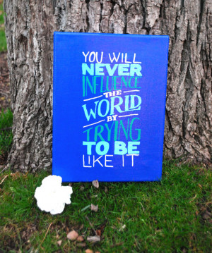 Thick 9x12 inch Influence the world quote canvas