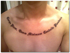 Cool Carpe Diem Tattoo inked across the sternum