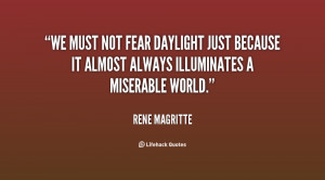 We must not fear daylight just because it almost always illuminates a ...