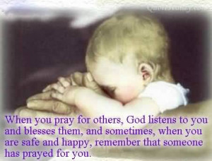When You Pray For Others, God Listens To You And Blesses Them