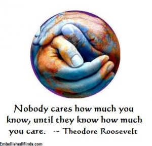 wisdom quotes caring Wisdom Quotes: Nobody Cares How Much You Know