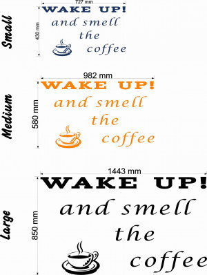Wake up and smell the coffee quote size chart wall art decal vinyl ...
