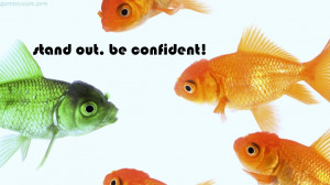 Stand Out. Be Confident