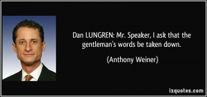 More Anthony Weiner Quotes