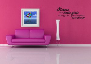 Details about Sister Little girls grow up Bestfriend Wall Decal Quote ...