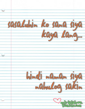 Tumblr Quotes Tagalog okay ! imma post some sad tagalog love quotes
