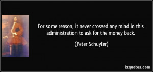 ... in this administration to ask for the money back. - Peter Schuyler