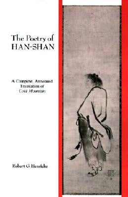 ... Poetry of Han-Shan: A Complete, Annotated Translation of Cold Mountain