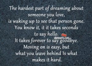 Quotes About Saying Goodbye To Someone You Love About someone you love