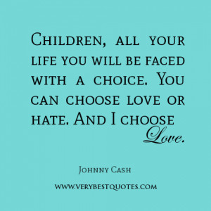 Children, all your life you will be faced with a choice.