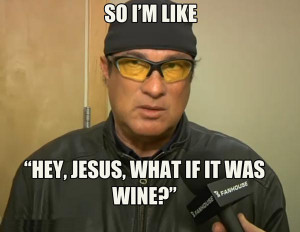 Steven Seagal Funny Steven seagal is jesus