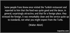 Some people Franz knew once visited the Turkish restaurant and ...