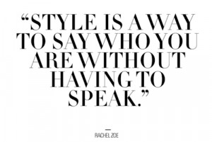 ... of my favorite fashion and style quotes… Happy Fashion Week NYC