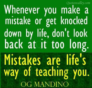 Mistakes Quotes: Whenever You Make A Mistake Or Get Knocked Down By ...