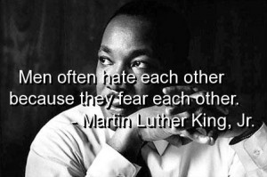 Martin luther king jr quotes and sayings men hate fear