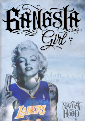 GANGSTA GIRL by NaybaHoodgraphix