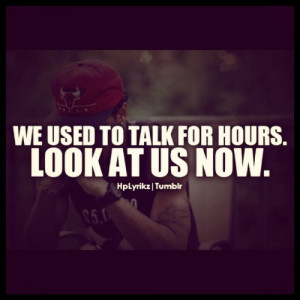 We Used Use To Talk For Hours Look At Us Now Break Up Breakup Bye ...