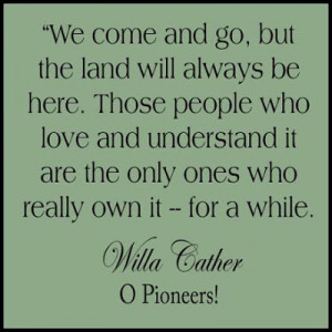 Willa Cather quote about land ownership . . .