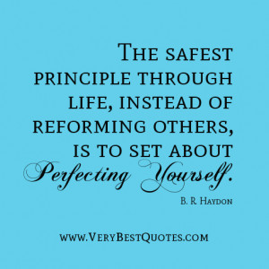 self-improvement quotes, The safest principle through life, instead of ...
