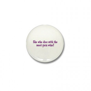 Crafts Gifts > Crafts Buttons > Funny Yarn Quote Mini Button