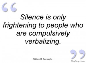 silence is only frightening to people who william s
