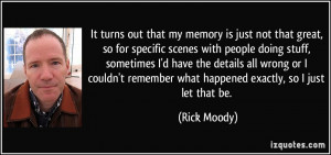 my memory is just not that great, so for specific scenes with people ...