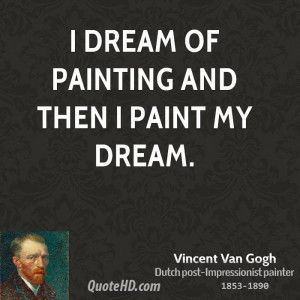 dream of painting and then I paint my dream.