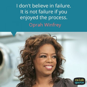 don't believe in failure - Oprah