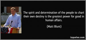 The spirit and determination of the people to chart their own destiny ...