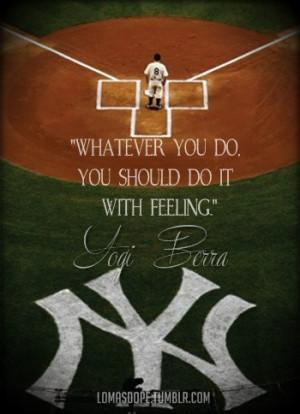 Yogi berra, quotes, sayings, do it with feeling
