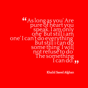 Quotes Picture: as long as you' are pure of heart you speak i am only ...