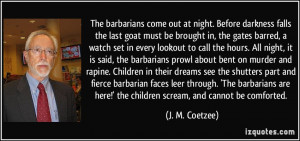 ... barbarian faces leer through. 'The barbarians are here!' the children