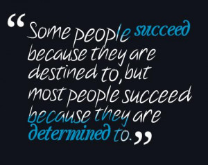 Determined Quotes And Sayings Determination quote: some