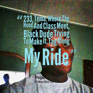 Quotes Picture: 233, tema, where the hood and clbeeeeeep meet, black ...