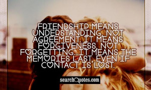... Meaning ~ Friendship Forgiveness Quotes | Friendship Quotes about