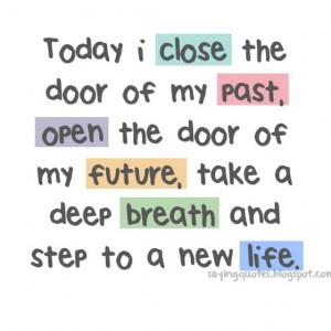 Today i close the door of my past open