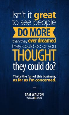quote from Sam Walton on the importance of all Walmart associates ...