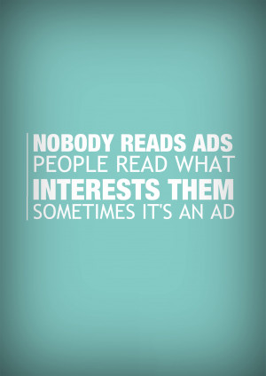 copywriter says nobody reads ads Nobody reads ads