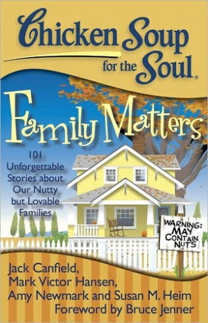 ... Family Matters: 101 Unforgettable Stories about Our Nutty but Lovable