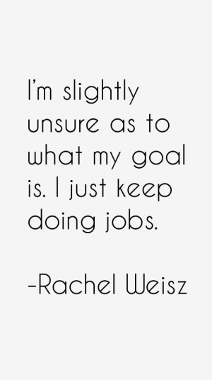 Rachel Weisz Quotes & Sayings