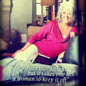 Love Paula Deen, what a great quote!