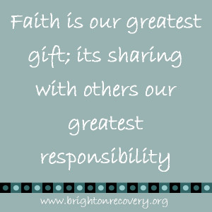 Faith is our greatest gift; its sharing with others our greatest ...